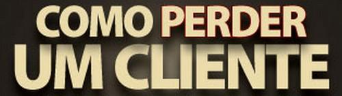 capa-como-perder-um-cliente-em-dez-dias